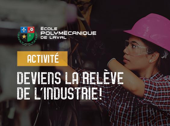 Activité Deviens la relève de l'industrie (ANNULÉ)